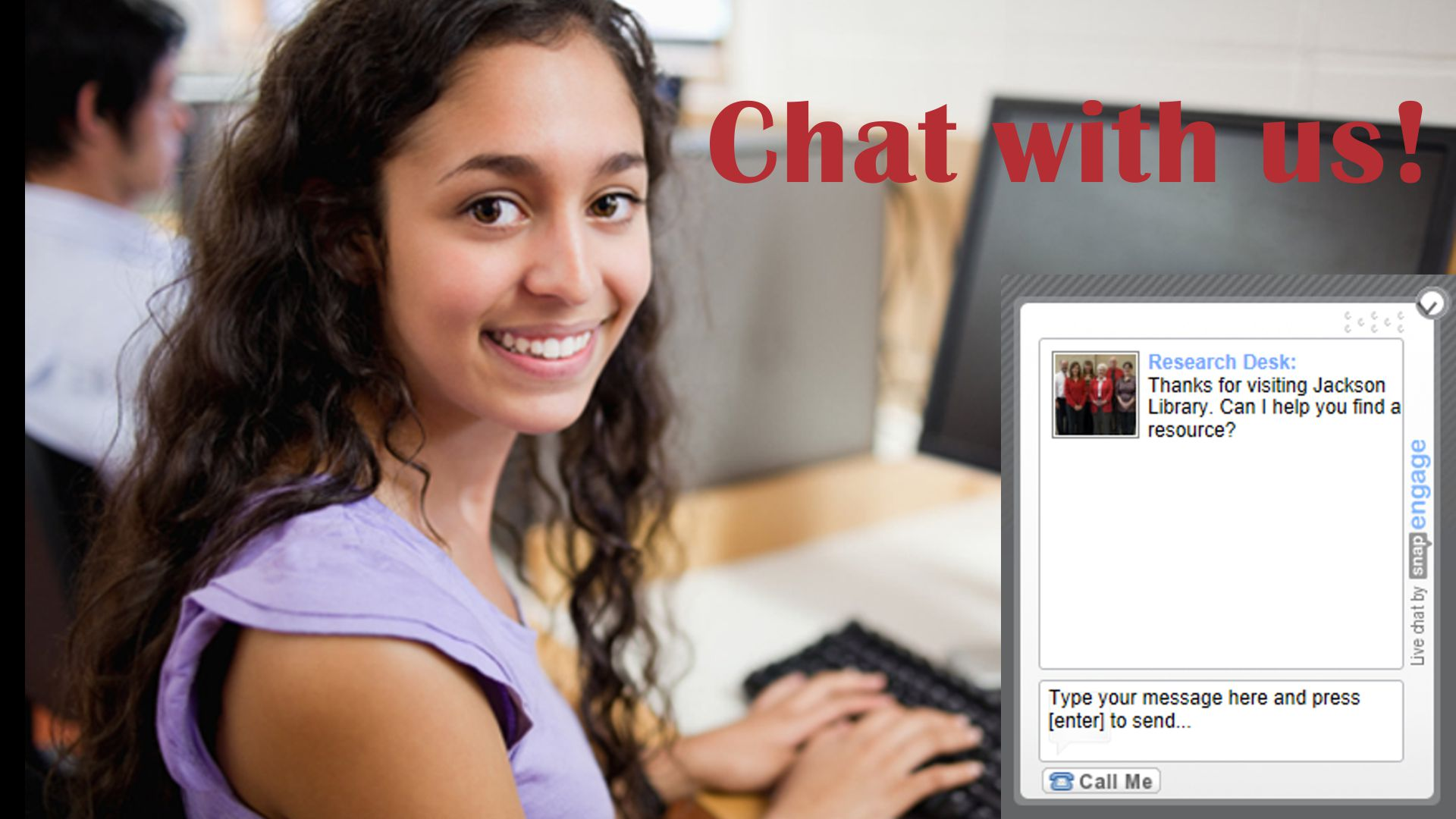 Chat with us at Jackson Library