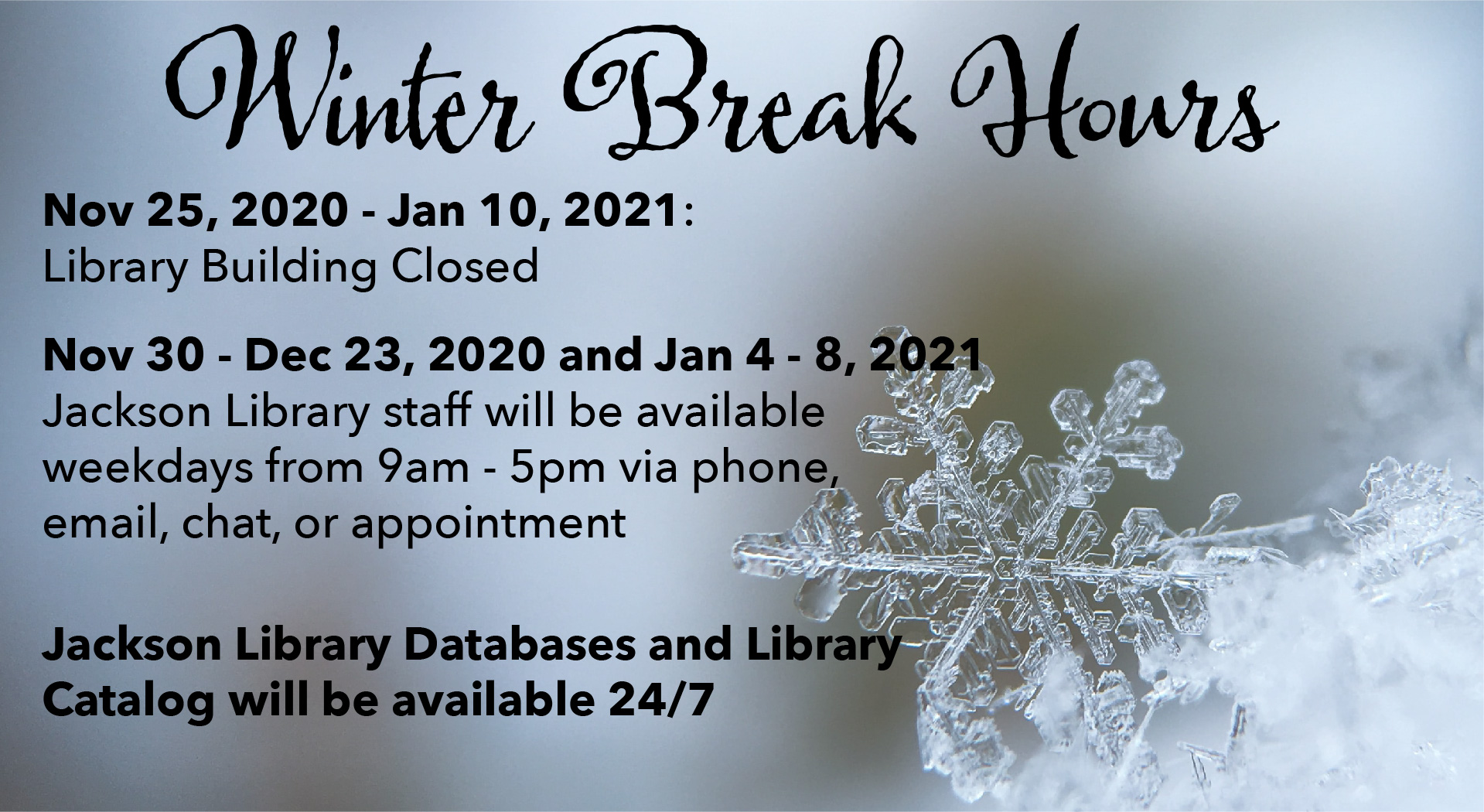 Winder Break hours, library hours