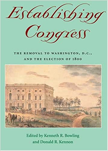 Cover of Establishing Congress : The Removal to Washington, D.C., and the Election of 1800