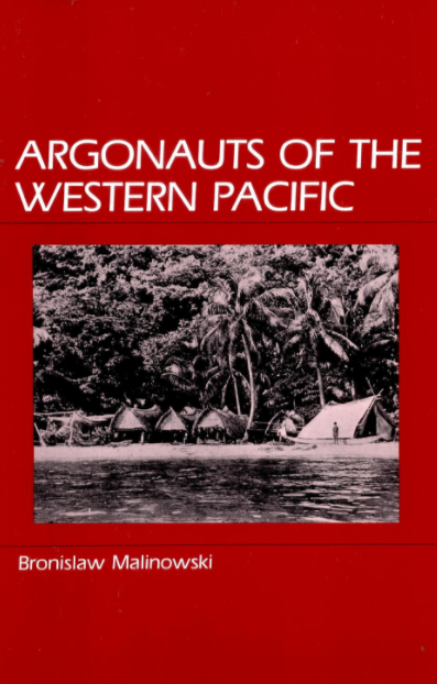Argonauts of the Western Pacific: An Account of Native Enterprise and Adventure in the Archipelagoes of Melanesian