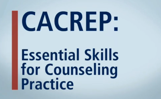 CACREP: Essential Skills for Counseling Practice
