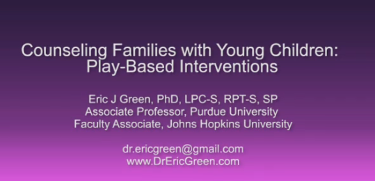 Counseling Families With Young Children: Play-Based Interventions