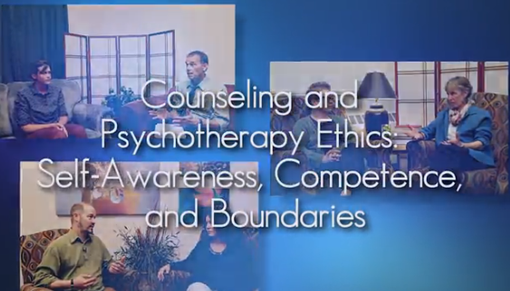 Counseling and Psychotherapy Ethics: Self-Awareness, Competence, and Boundaries