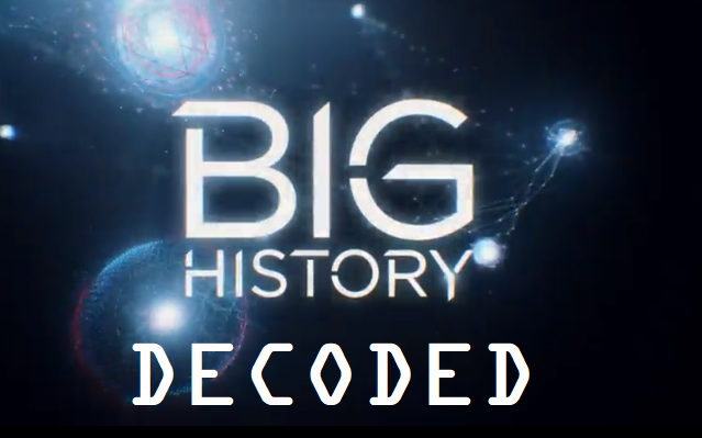 Big History- Decoded