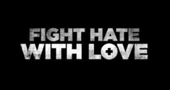 Fight Hate with Love
