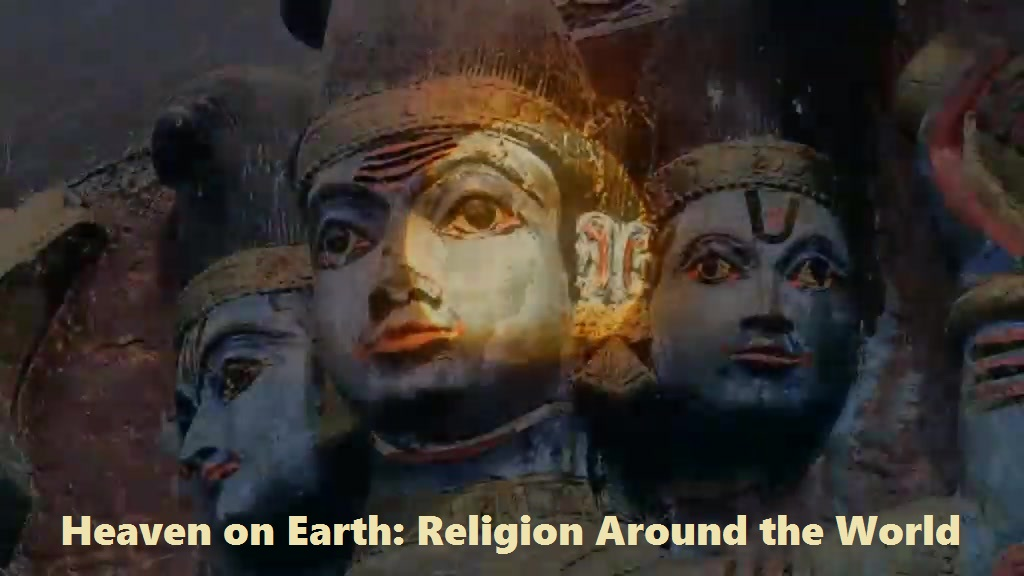 Heaven on Earth: Religion Around the World
