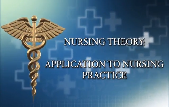 Nursing Theory: Application to Nursing Practice
