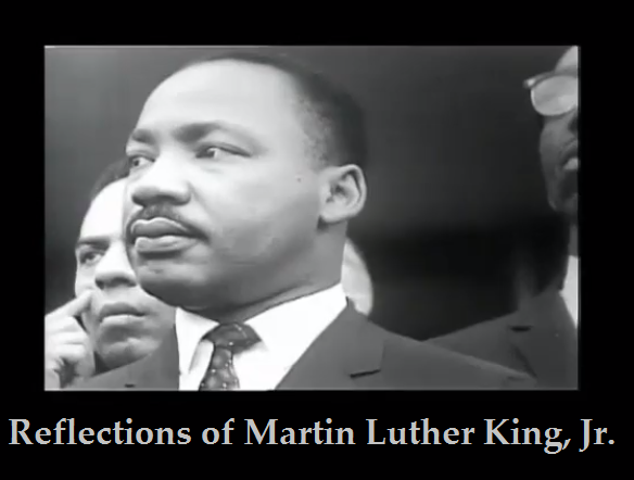Reflections of Martin Luther King, Jr