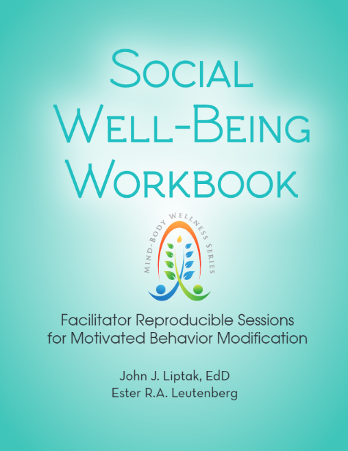 Mind-Body Wellness Series, Social Well-Being Workbook: Facilitator Reproducible Sessions for Motivated Behavior Modification