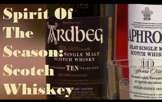 Spirit Of The Season: Scotch Whiskey