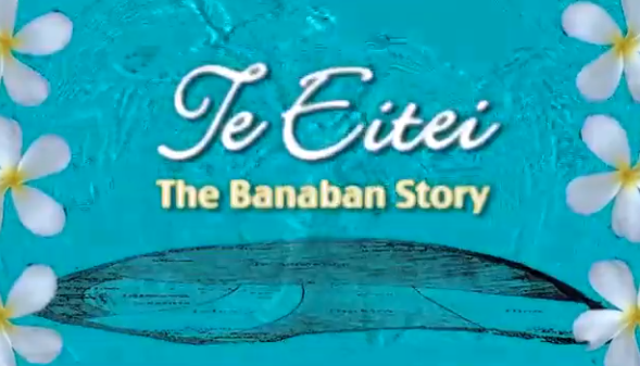 Te Eitei: The Banaban Story