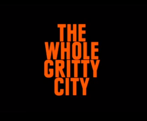 The Whole Gritty City