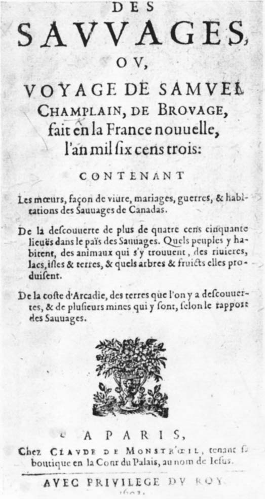 Part II: Of Savages or Voyage of Samuel Champlain of Brouage made to New France