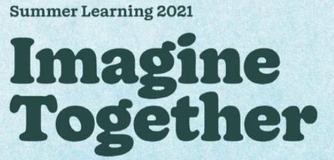 Summer Learning 2021 Imagine Together