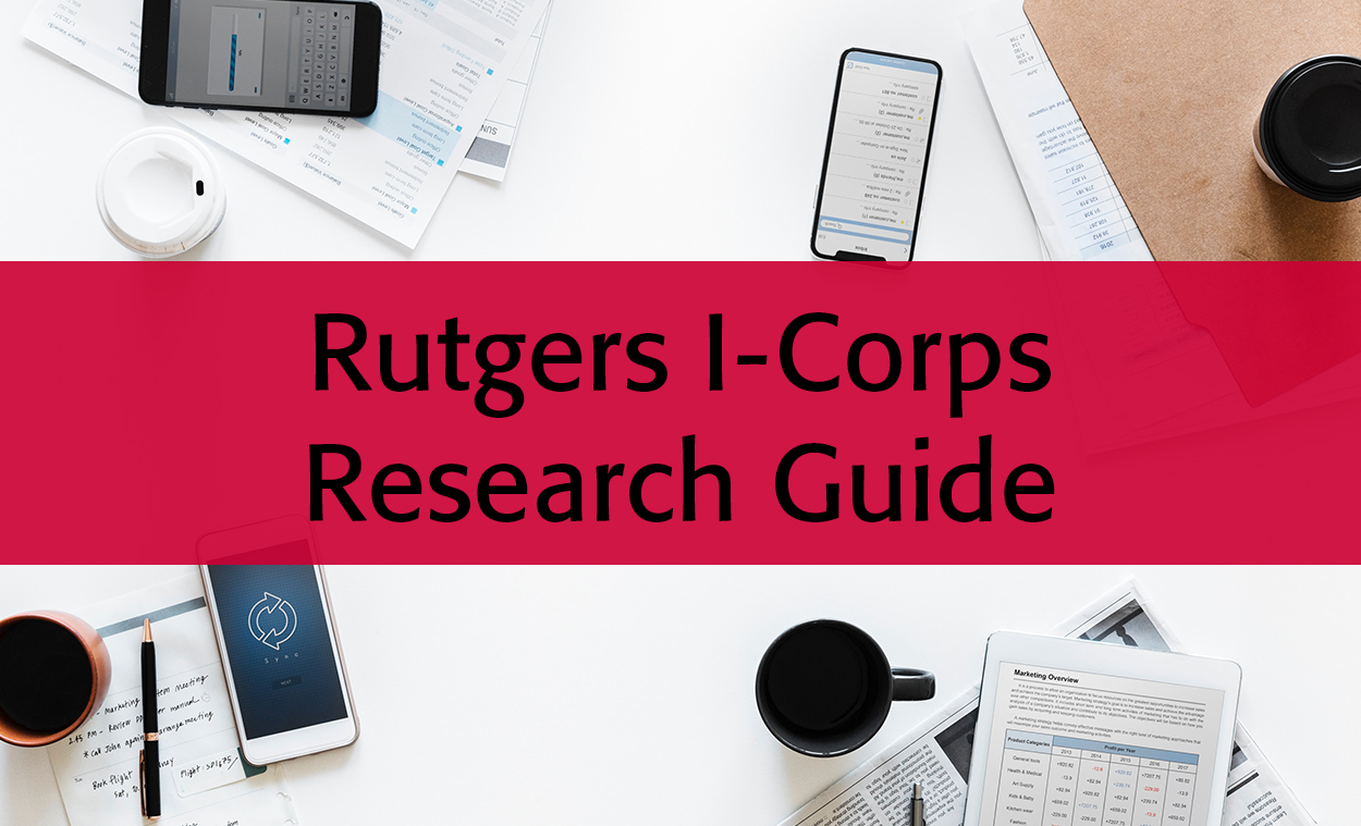 Rutgers I-Corps Research Guide