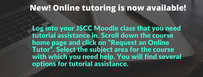 Free online tutoring available by logging into your Moodle course and using request a tutor.