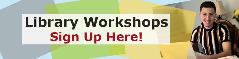 Library Workshops Sign Up here