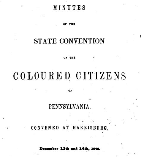 "title page of ""minutes of the State Convention of the Coloured Citizens of Pennsylvania"""