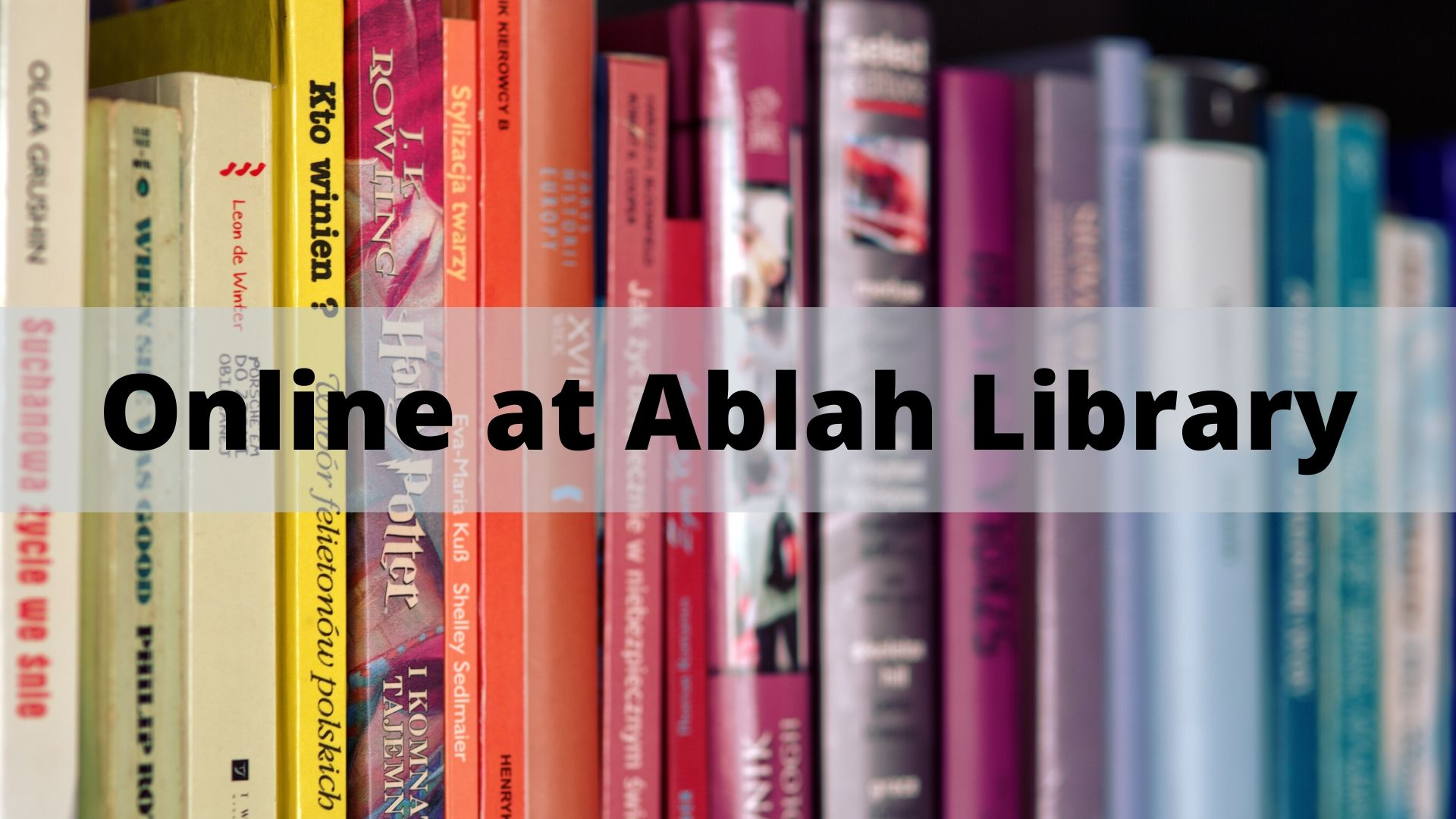 Online at Ablah Library
