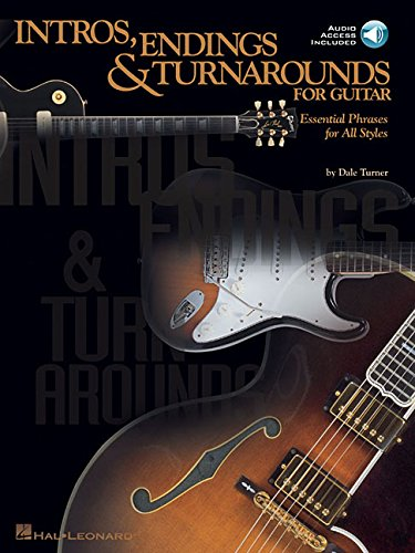 Intros, Endings and Turnarounds for Guitar: Essential Phrases for All Styles Book & Online Audio (Guitar Educational)
