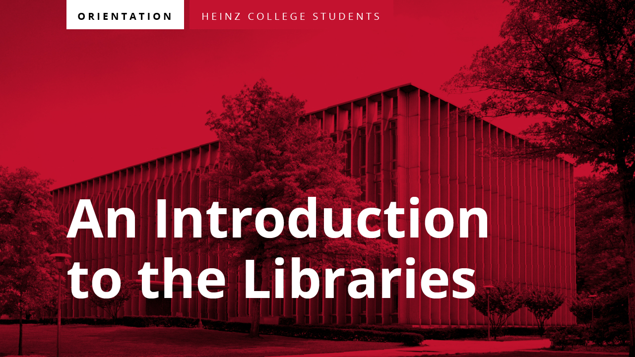 This is an introduction to CMU Libraries - Heinz