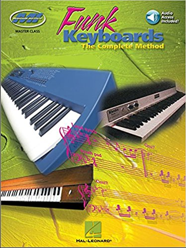 Funk Keyboards – The Complete Method: A Contemporary Guide to Chords, Rhythms, and Licks