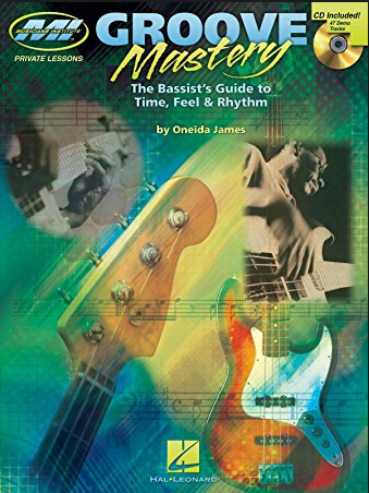 Groove Mastery: The Bassist's Guide to Time, Feel, and Rhythm