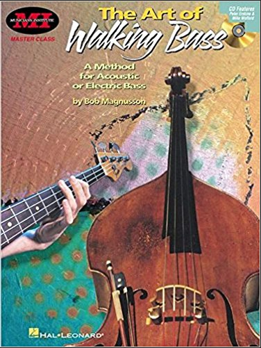 The Art of Walking Bass: A Method for Acoustic or Electric Bass