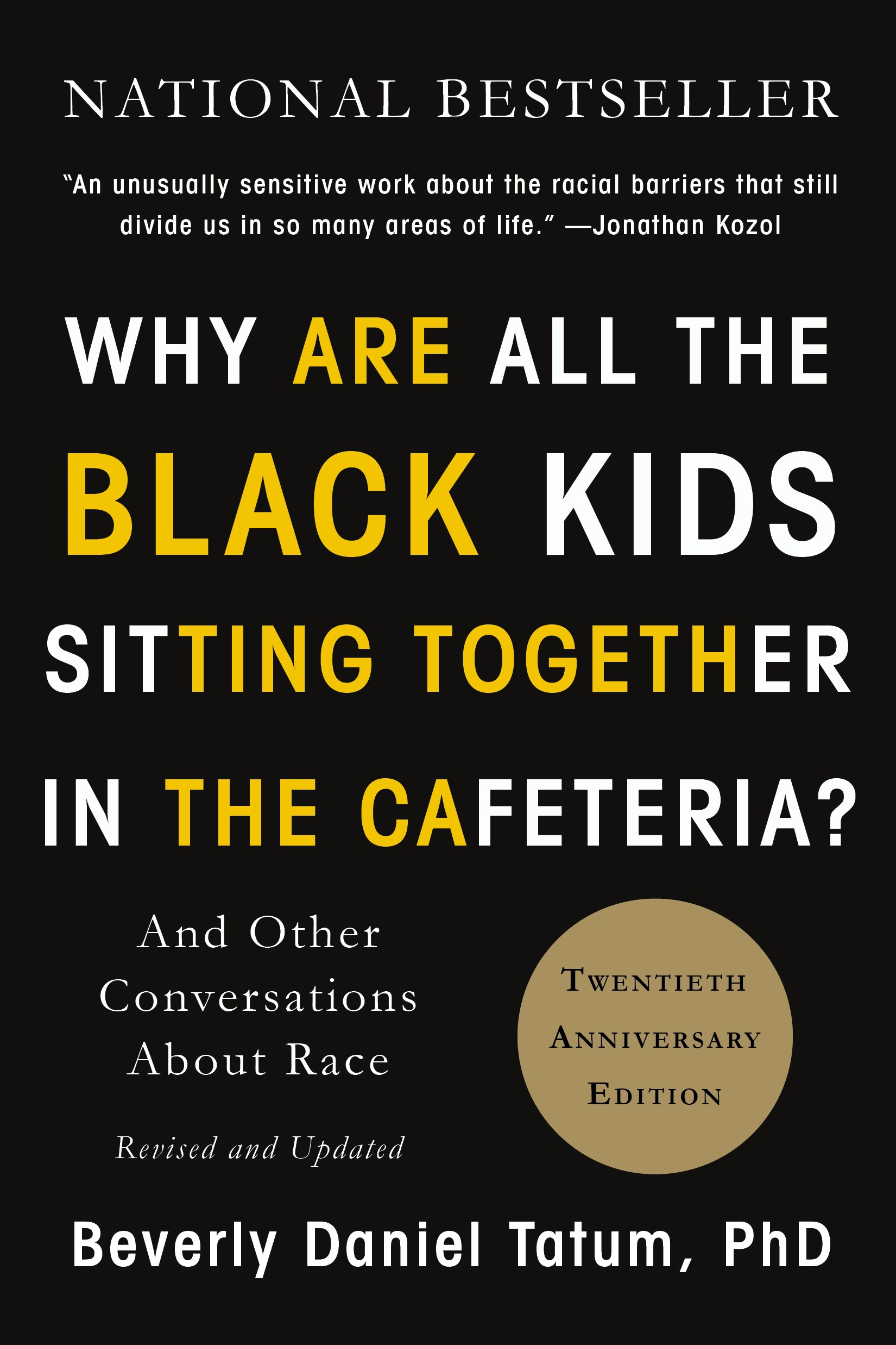 book jacket for Tatum's book - Why are all the black kids sitting together in the cafeteria?