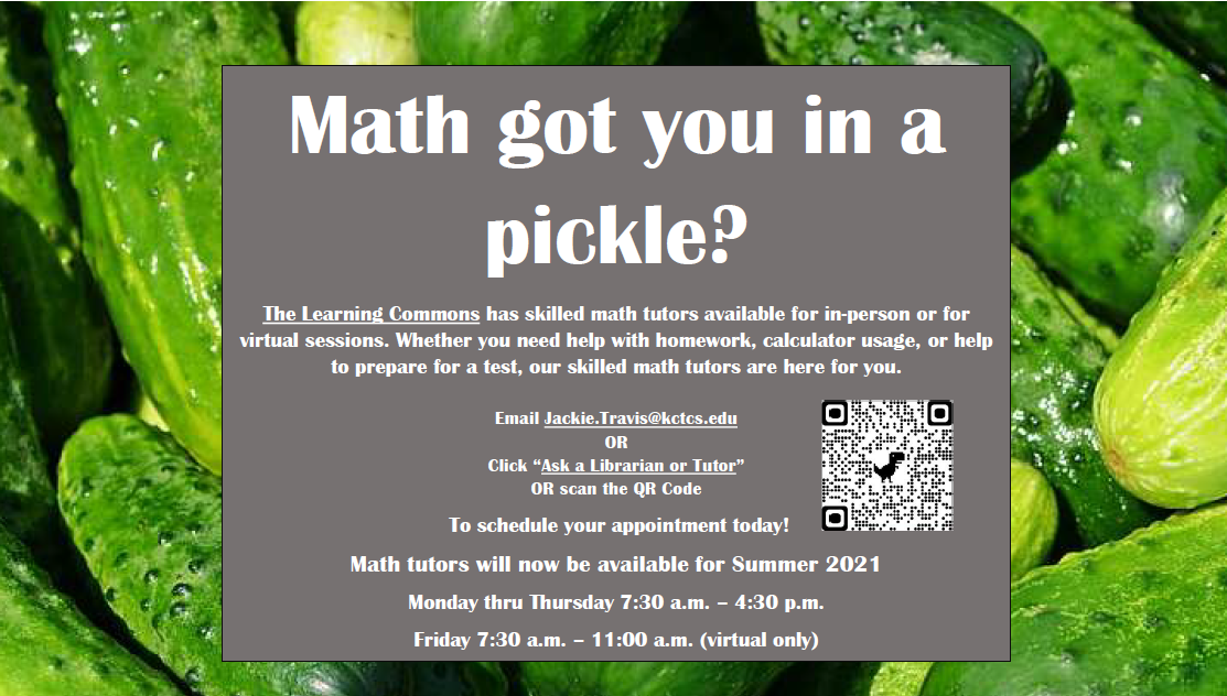 Math got you in a pickle? The Learning Commons has tutors available for in-person or virtual tutoring. Click here to schedule an appointment