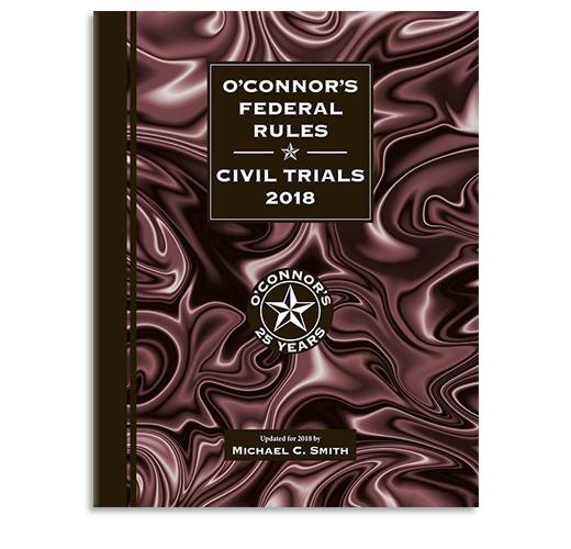 O'Connor's Federal Rules : Civil Trials