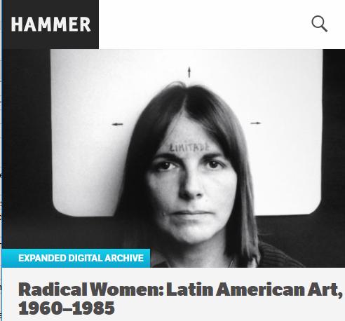 UCLA Hammer: Radical Women Latin American Art 1960-1985