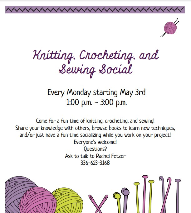 Knitting,Crocheting, and Sewing Social @ the Eden Library. Every Monday 1pm-3pm. Everyone welcome. Call Rachel Fetzer with questions at 336-623-3168