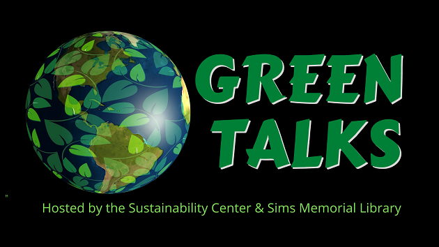 logo for Green Talks series hosted by Sustainability Center and Sims Library