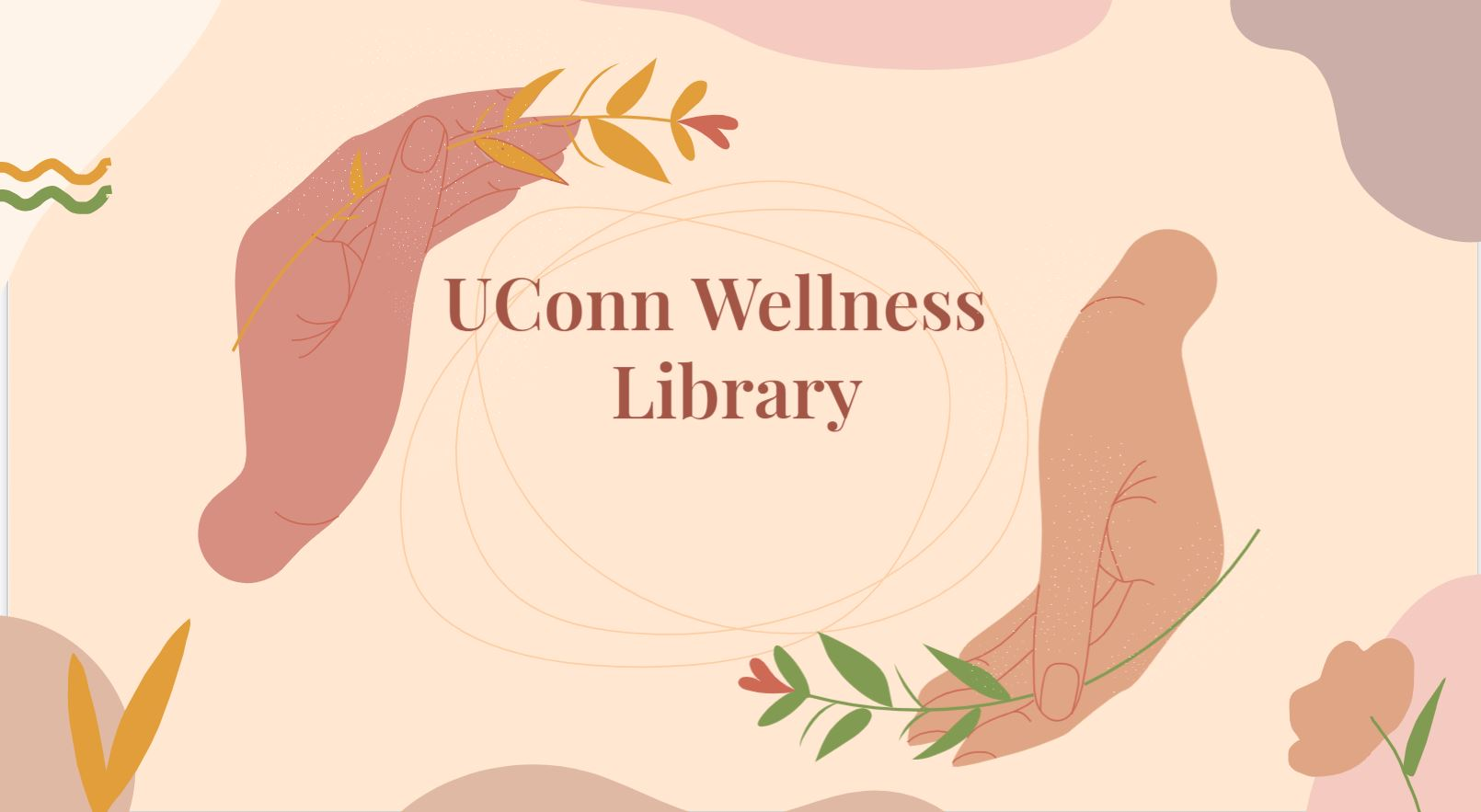 image of two hands holding a flower circling the wellness library text
