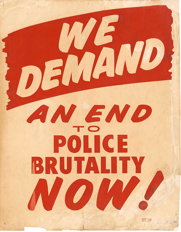 Poster that reads: We demand an end to police brutality now!