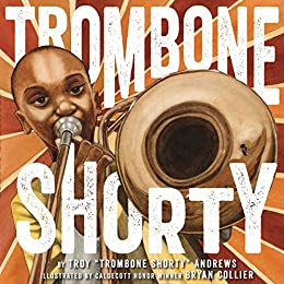 Cover of Trombone Shorty illustrated with a picture of a young Black boy playing a trombone.
