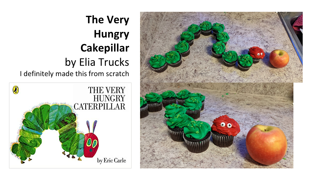 The Very Hungry Cakepillar by Elia Trucks -- a caterpillar represented by one red cupcake with candy eyes followed by a line of green cupcakes. The cakepillar is heading towards an apple.