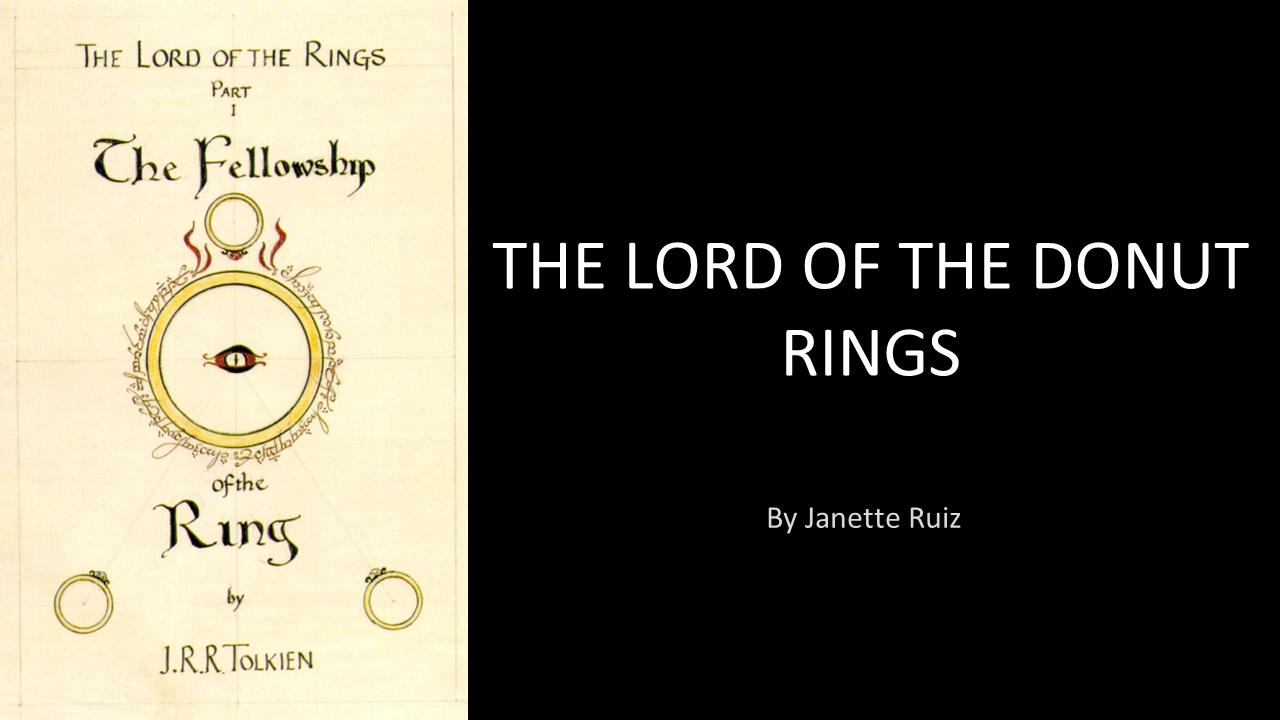 Introductory inage for the Lord of the Donut Rings, by Janette Ruiz