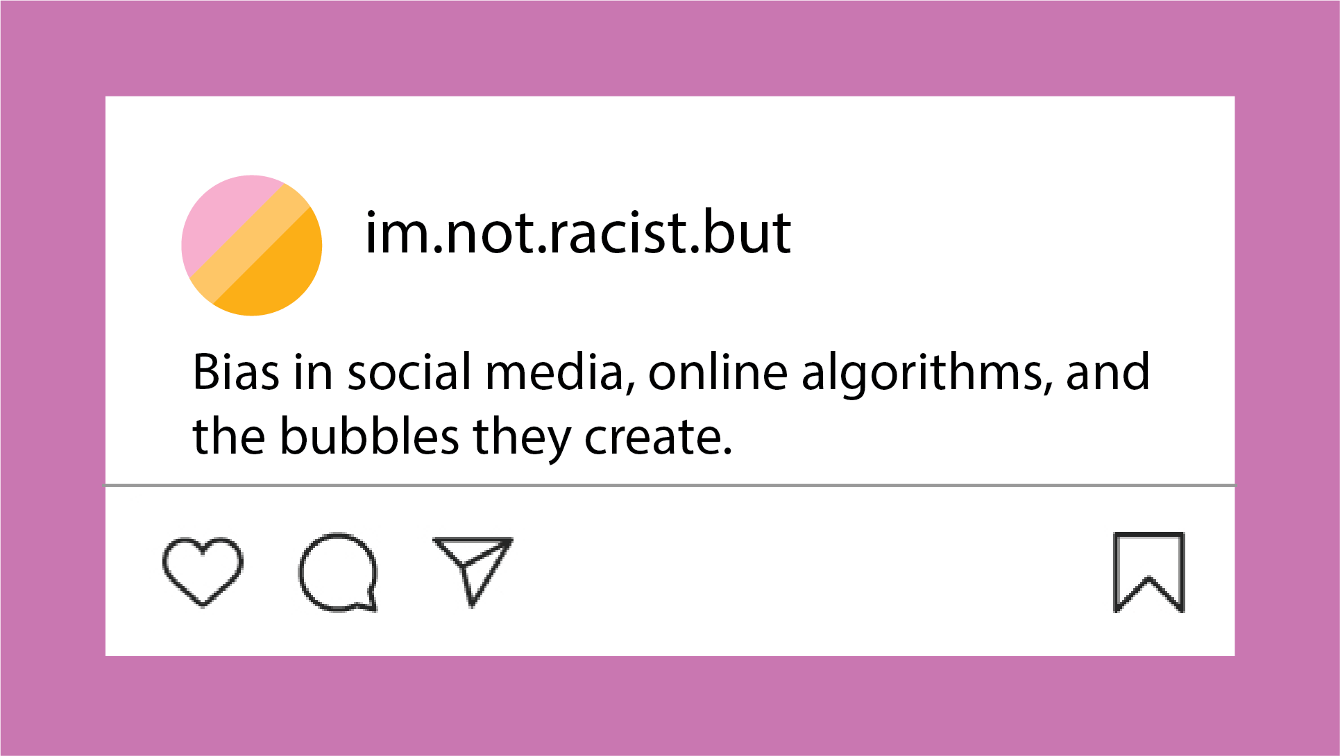 I'm Not a Racist But... Bias in Social Media, Online Algorithms, and the Bubbles they Create