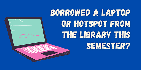 Laptop with text that asks if you borrowed equipment this semester