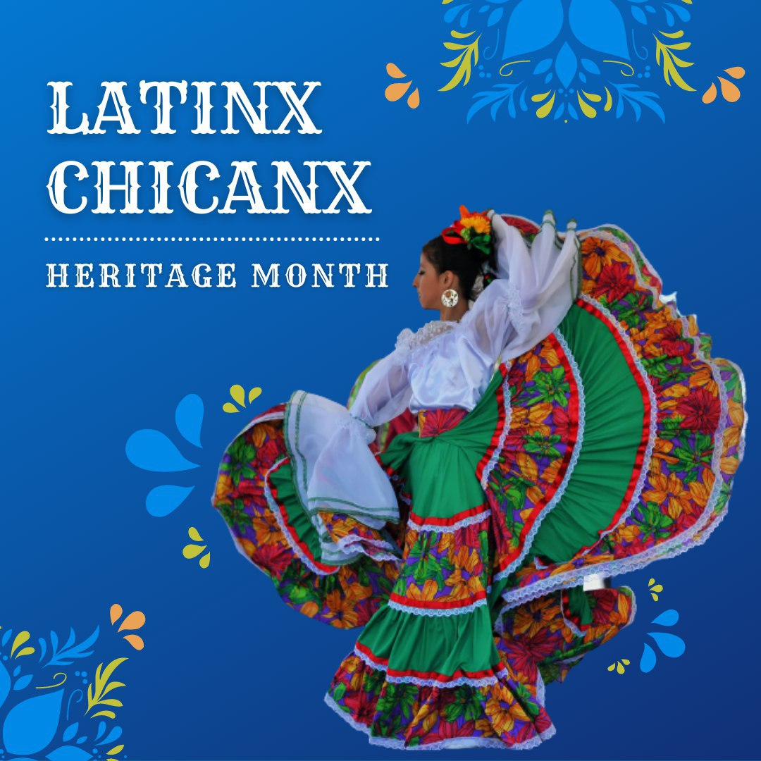 LatinX ChicanX Heritage Month