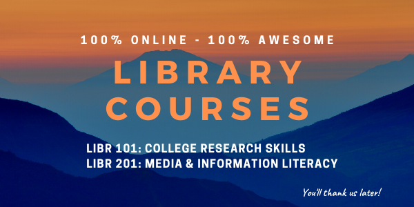 100% Online. 100% Awesome. Library Courses. LIBR 101 and LIBR 201