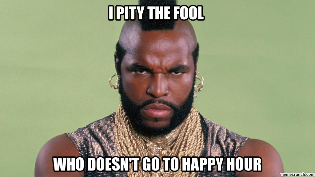happy hour meme with mister t