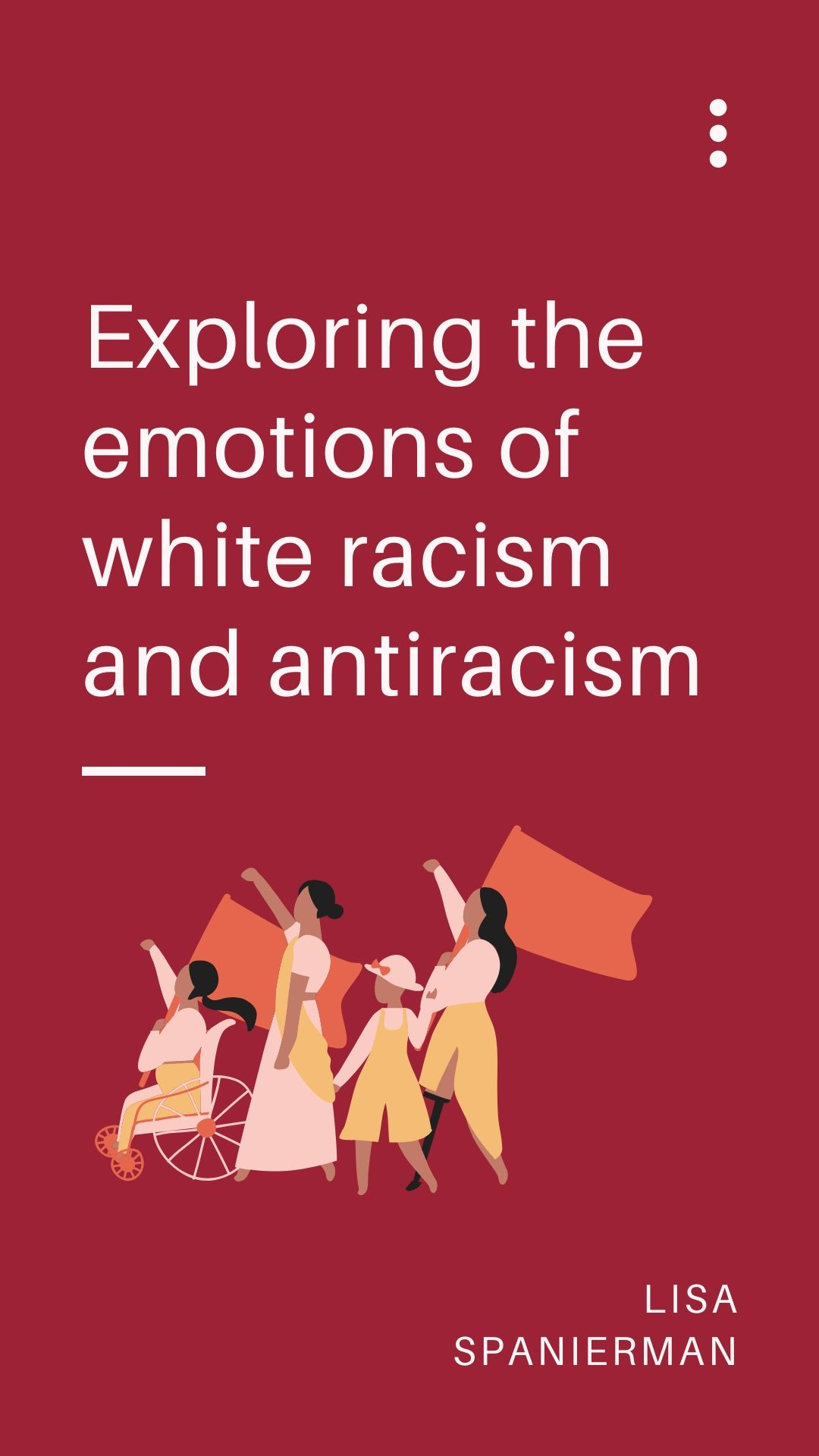 Exploring the emotions of white racism and antiracism [electronic resource] / by Lisa Spanierman