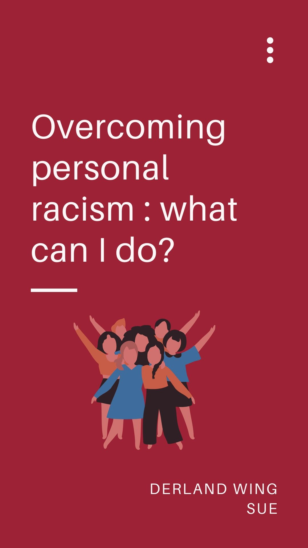 Overcoming personal racism [electronic resource] : what can I do? / Derald Wing Sue