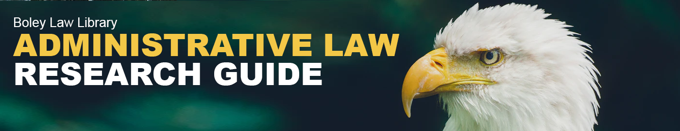 Eagle Head on page banner reading administrative law research guide
