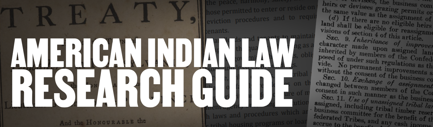 Treaties with the words American Indian Law Research Guide written over top