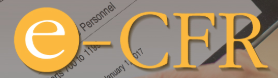 e-CFR, Electronic Code of Federal Regulations