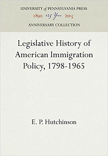 Legislative History of American Immigration Policy, 1798-1965